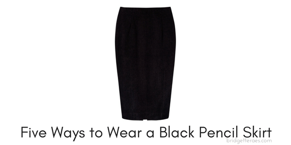 Five Ways to Wear a Black Pencil Skirt - Bridgette Raes Style Expe