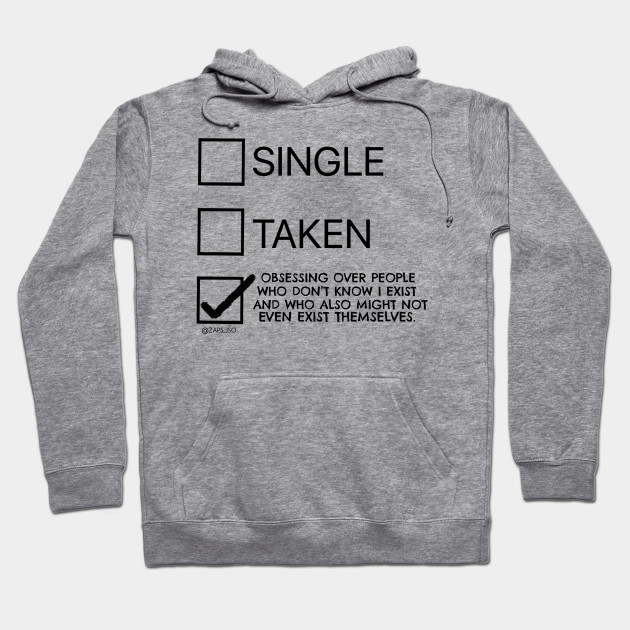 Single taken fangirl obsession relationship check box choices .