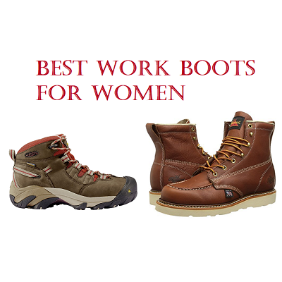 The Best Work Boots For Women in 2020 - Top 10 List and Revie